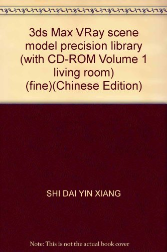 9787115198334: 3ds Max VRay scene model precision library (with CD-ROM Volume 1 living room) (fine)(Chinese Edition)