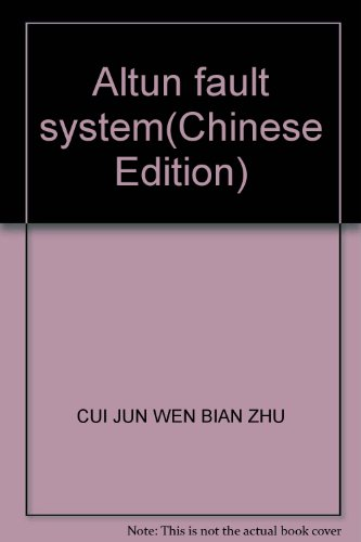 Altun fault system(Chinese Edition): CUI JUN WEN