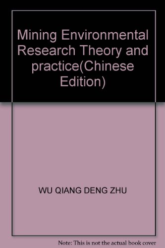 Mining Environmental Research Theory and practice(Chinese Edition): WU QIANG DENG ZHU