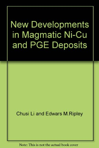 9787116061187: New Developments in Magmatic Ni-Cu and PGE Deposits