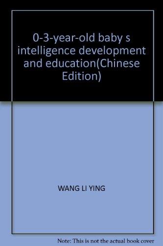 0-3-year-old baby s intelligence development and education(Chinese: WANG LI YING