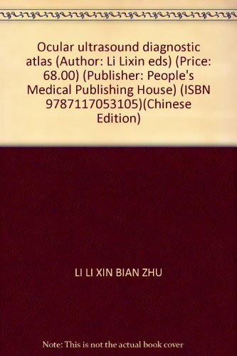 The eye ultrasound diagnosis map (hardcover)(Chinese Edition): LI LI XIN