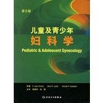 Child and Adolescent Gynecology (translated version) (5th Edition)(Chinese Edition): LANG JING HE ....