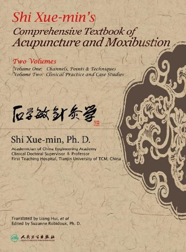 Shi Xuemin's Comprehensive Textbook Of Acupuncture And: Shi Xue-min