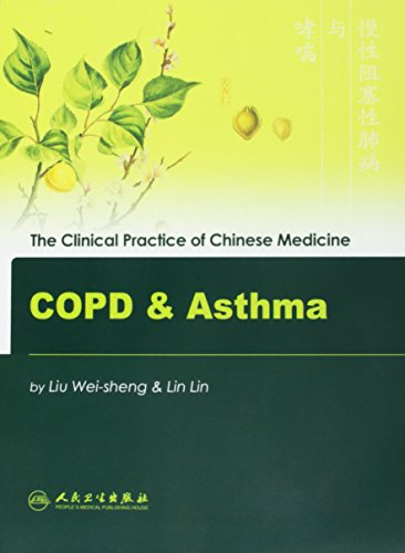 9787117091121: COPD & Asthma: The Clinical Practice of Chinese Medicine (The Clinical Practice of Chinese Medicine Series)