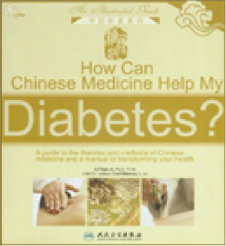 How Can Chinese Medicine Help My Diabetes?: An Illustrated Guide: Xiao-li, Li; Stimson, Carl