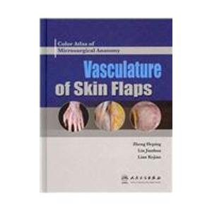9787117091930: Color Atlas of Microsurgical Anatomy Vasculature of Surgical Flaps