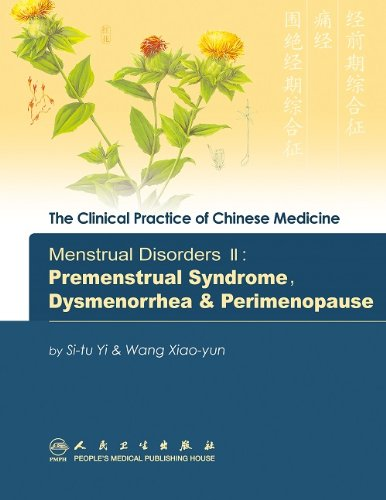9787117098922: Menstrual Disorders: Premenstrual Syndrome, Dysmenorrhea and Perimenopause v. 2 (Clinical Practice of Chinese Medicine)