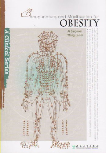 9787117133401: Acupuncture and Moxibustion for Obesity (Clinical Practice of Acupuncture and Moxibustion)