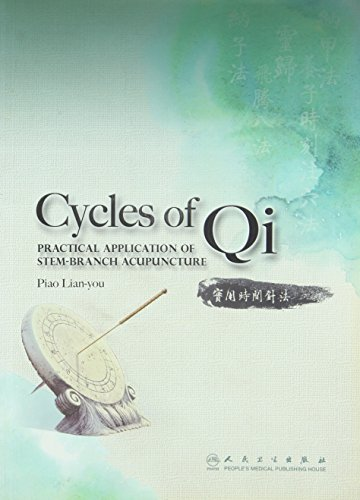 9787117138703: Cycles of Qi: Practical Application of Stem-Branch Acupuncture