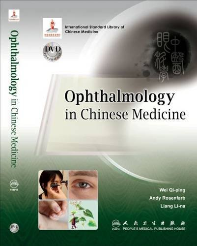 Ophthalmology in Chinese Medicine (Paperback): Wei Qi-ping, Andy