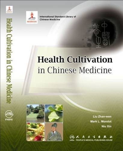 Health Cultivation in Chinese Medicine (Paperback): Liu Zhan-wen, Mark