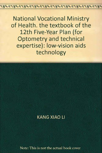 9787117153119: National Vocational Ministry of Health. the textbook of the 12th Five-Year Plan (for Optometry and technical expertise): low-vision aids technology