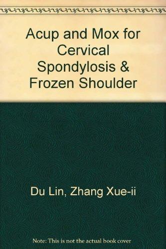 9787117154796: Acupuncture and Moxibustion for Cervical Spondylosis and Frozen Shoulder