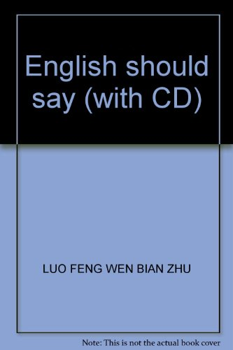English should say (with CD)(Chinese Edition): LUO FENG WEN BIAN ZHU