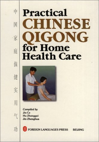 Practical Chinese Qigong for Home Health Care: Ce, Jin; Zhanggui,