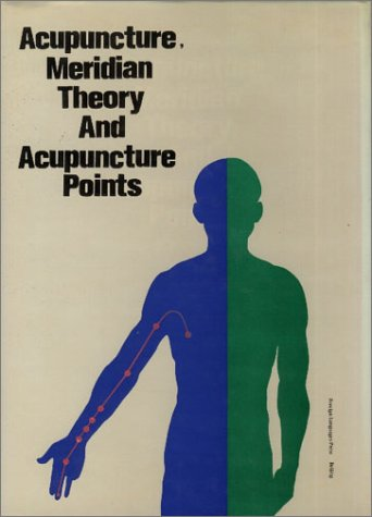 9787119004051: Acupuncture, Meridian Theory and Acupuncture Points