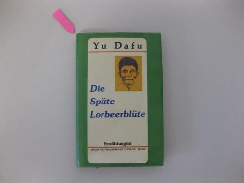 9787119007397: Die Spaete Lorbeerbluete