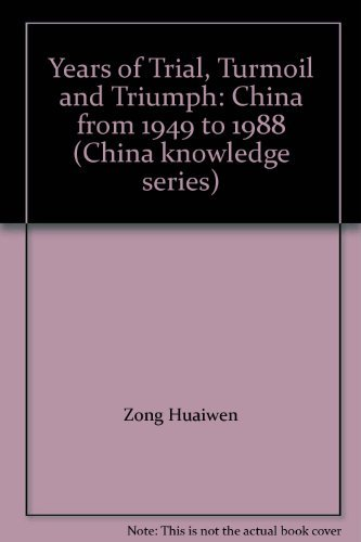 9787119010151: Years of Trial, Turmoil and Triumph: China from 1949 to 1988 (China knowledge series)