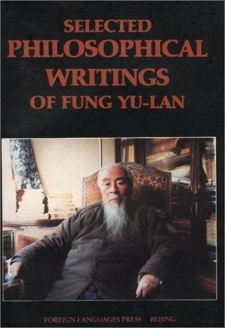 Selected Philosophical Writings of Fung Yu-lan: Fung Yu-lan