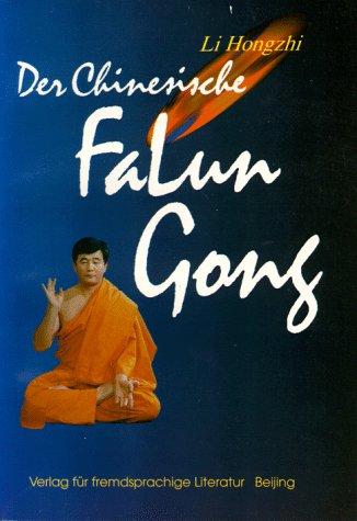 Der Chinesische Falun Gong & Beilagen: Hongzhi, Li
