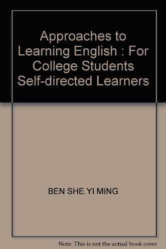 Approaches to Learning English : For College Students Self-directed Learners(Chinese Edition): BEN ...