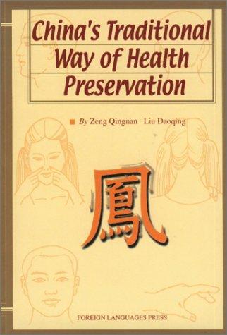 China's Traditional Way of Health Preservation: Zeng, Qingnan; Liu, Daoqing