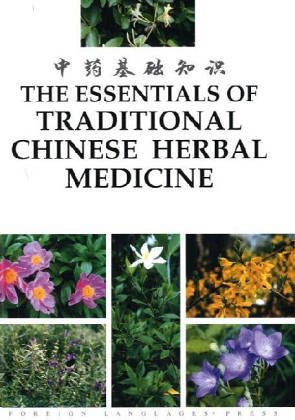 The Essentials of Traditional Chinese Herbal Medicine: Ganzhong, Liu