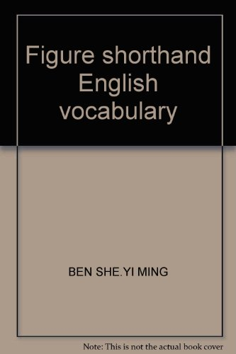 Figure shorthand English vocabulary: BEN SHE.YI MING