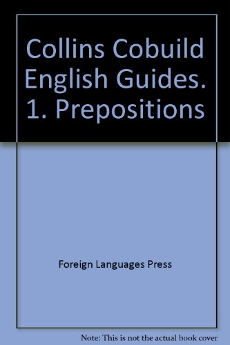 Collins Cobuild English Guides. 1, Prepositions(Chinese Edition): BEN SHE,YI MING