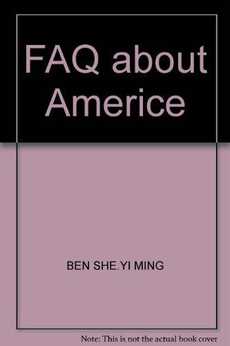 FAQ about Americe: BEN SHE.YI MING