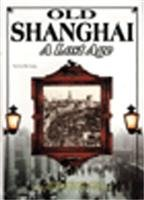 Old Shanghai: A Lost Age: Wu Liang