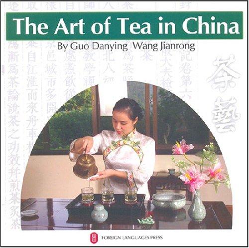 The Art of Tea in China: Wang Jian Rong,Guo
