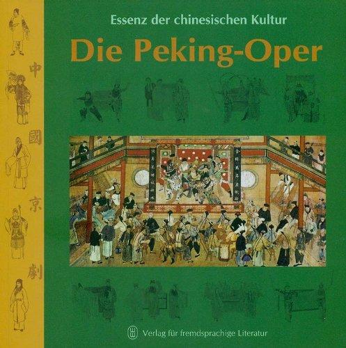 9787119041599: Essenz der chinesischen Kultur: Die Peking-Oper (German Language Edition).
