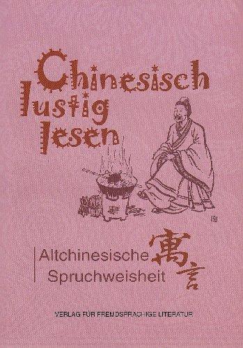 Chinesisch lustig lesen - Altchinesische Spruchweisheiten (Chinese-German)