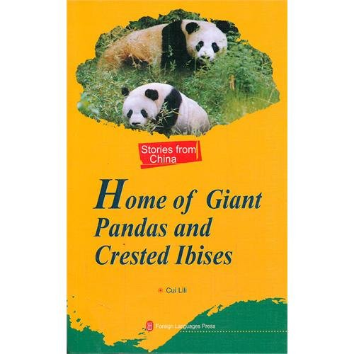 Home of Giant pandas and Crested Ibises(Chinese Edition): Editor: Cui Lili