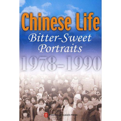 Chinese Life Bitter-Sweet Portraits 1978-1990: Chief Editors: Liu Bingwen & Xiong Lei