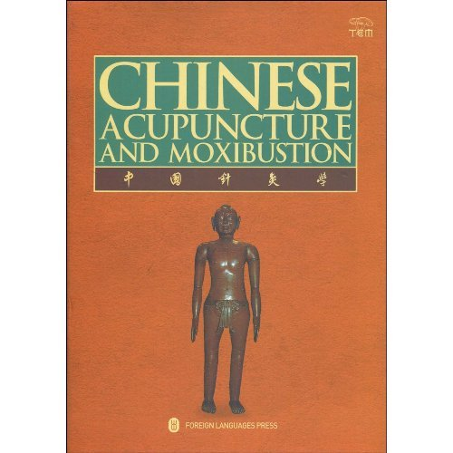 9787119059945: Chinese Acupuncture and Moxibustion (3rd Edition)