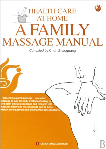 Health Care at Home A Family Massage Manual: Chen Zhao Guang