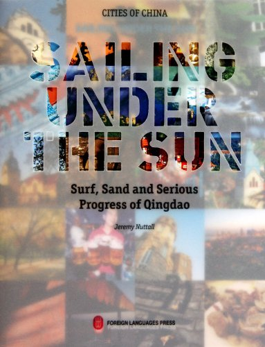 9787119068855: Sailing Under the Sun: Surf, Sand and Serious Progress of Qingdao