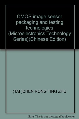 9787121028519: CMOS image sensor packaging and testing technologies (Microelectronics Technology Series)