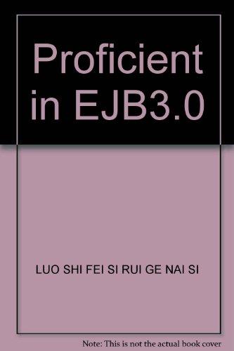 Proficient in EJB3.0: LUO SHI FEI SI RUI GE NAI SI