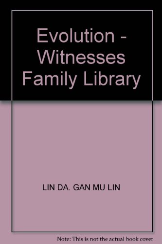 Evolution - Witnesses Family Library(Chinese Edition): LIN DA. GAN MU LIN