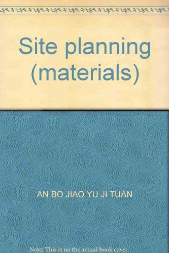 Site planning (materials)(Chinese Edition): AN BO JIAO YU JI TUAN