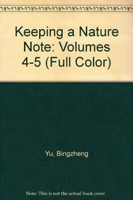 Keeping a Nature Note: Volumes 4-5 (Full Color) (Paperback): Bingzheng Yu