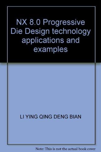 NX 8.0 Progressive Die Design technology applications and examples: LI YING QING DENG BIAN
