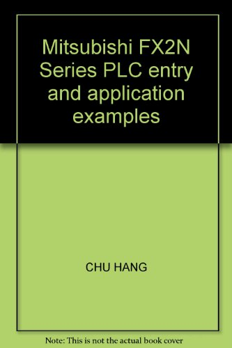 Mitsubishi FX2N Series PLC entry and application examples: CHU HANG