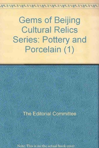 Gems of Beijing Cultural Relics Series: Pottery and Porcelain, 1: Geng Baochang; Li Huibing; Ma ...