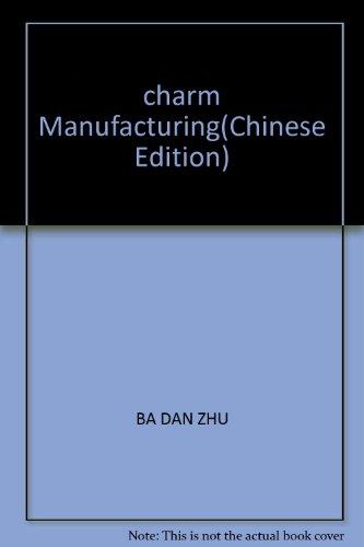 charm Manufacturing: BA DAN ZHU