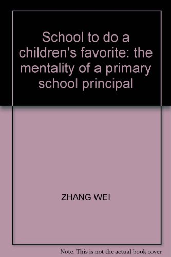 9787201071930: School to do a children's favorite: the mentality of a primary school principal